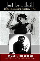 Just for a thrill : Lil Hardin Armstrong, first lady of jazz