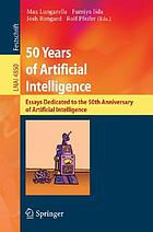 50 years of artificial intelligence essays dedicated to the 50th anniversary of artificial intelligence