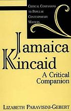 Jamaica Kincaid : a critical companion