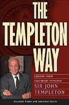 The Templeton way : lessons from legendary investor Sir John Templeton