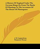 A history of England under the Norman kings; or, From the battle of Hastings to the accession of the House of Plantagenet: to which is prefixed an epitome of the early history of Normandy