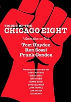 Voices of the Chicago eight : a generation on trial