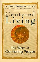 Centered living : the way of centering prayer