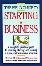 The field guide to starting a business