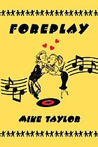 Foreplay : a novel