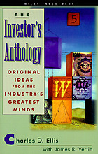 The investor's anthology : original ideas from the industry's greatest minds