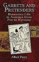 Garrets and pretenders : Bohemian life in America from Poe to Kerouac