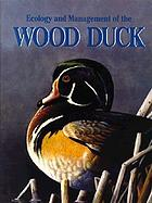 Ecology and management of the wood duck