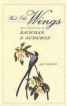 Had I the wings : the friendship of Bachman and Audubon