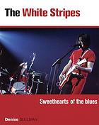 The White Stripes : sweethearts of the blues