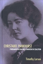 Christabel Pankhurst : fundamentalism and feminism in coalition