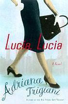 Lucia, Lucia : a novel