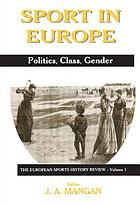 Sport in Europe : politics, class, gender
