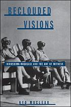 Beclouded visions : Hiroshima-Nagasaki and the art of witness