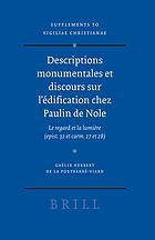 Descriptions monumentales et discours sur l'édification chez Paulin de Nole : le regard et la lumiè̀re (epist. 32 et carm. 27 et 28)