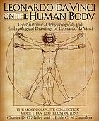 the anatomical, physiological, and embryological drawings of Leonardo da Vinci : with translations, emendations and a biographical introduction