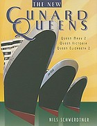 The new Cunard Queens : Queen Mary 2, Queen Victoria, Queen Elizabeth 2