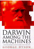 Darwin among the machines : the evolution of global intelligence