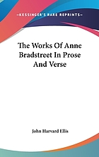 The Works of Anne Bradstreet in Prose an