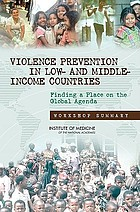 Violence prevention in low and middle income countries finding a place on the global agenda : workshop summary