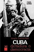 Cuba, dictadura o democracia?