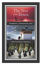 The tree of the doves : ceremony, expedition, war