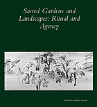 Sacred gardens and landscapes : ritual and agency
