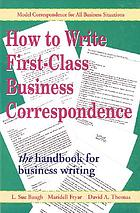 How to write first-class business correspondence : the handbook for business writing