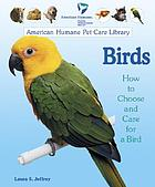 Birds : how to choose and care for a bird