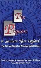 The Pequots in southern New England : the fall and rise of an American Indian nation
