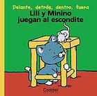 Lili y Minino juegan alescondito : delante, detrás, dentro, fuera
