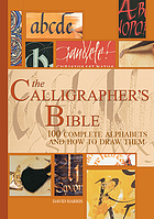 The calligrapher's bible : 100 complete alphabets and how to draw them
