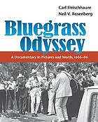 Bluegrass odyssey : a documentary in pictures and words, 1966-86