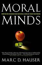 Moral minds : how nature designed an universal sense of right and wrong