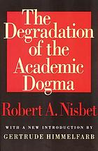 The degradation of the academic dogma: the university in America, 1945-1970