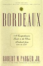 Bordeaux : a comprehensive guide to the wines produced from 1961 to 1997