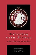 Breaking with Athens : Alfarabi as founder