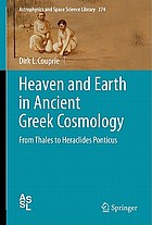 Heaven and Earth in ancient Greek cosmology : from Thales to Heraclides Ponticus
