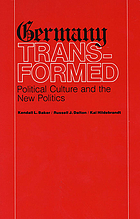 Germany transformed : political culture and the new politics