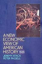A new economic view of American history : from colonial times to 1940