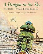 A dragon in the sky : the story of a green darner dragonfly