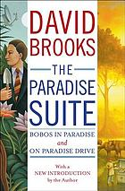 The Paradise suite : Bobos in Paradise ; and, On Paradise Drive