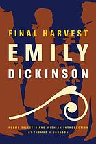 Final harvest: Emily Dickinson's poems