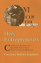 Holy entrepreneurs : Cistercians, knights, and economic exchange in twelfth-century Burgundy