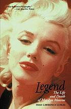 Legend : the life and death of Marilyn Monroe
