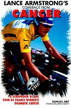 Lance Armstrong's comeback from cancer : a scrapbook of the Tour de France winner's dramatic career