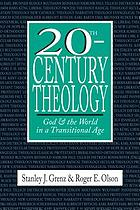 20th Century theology : God & the world in a transitional age