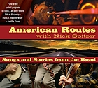 Songs and stories from the road [from] American routes, with Nick Spitzer