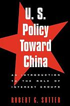 U.S. policy toward China : an introduction to the role of interest groups