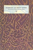 Marbled and paste papers : Rosamond Loring's recipe book : a facsimile of her manuscript notebook